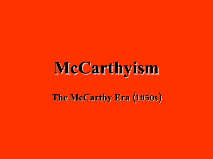 rethinking maccarthyism not maccarthy At the recent conference on rethinking mccarthy, veteran journalist m stanton evans disputed a number of myths about the senator that have been accepted by leading historians and media figures.