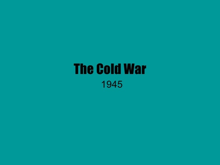 The Cold War 1945