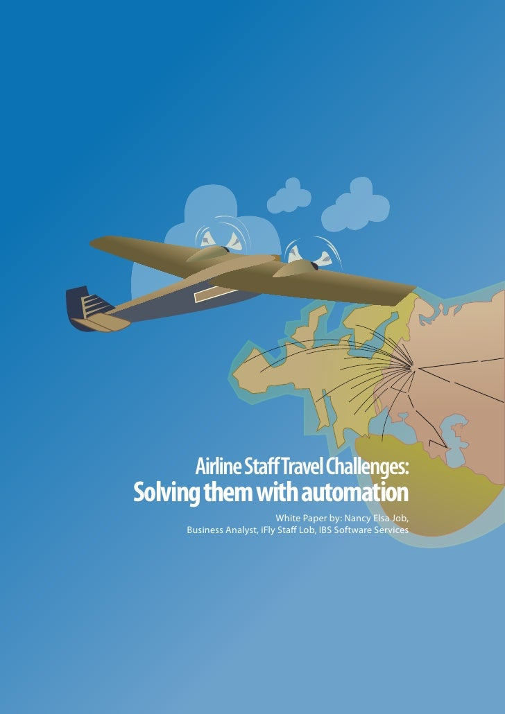 Airline Staff Travel Challenges: Solving them with automation                            White Paper by: Nancy Elsa Job,   ...