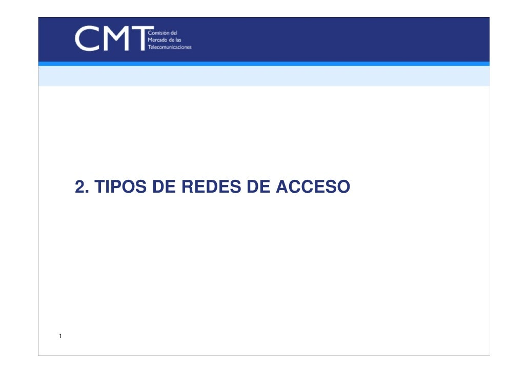 2. TIPOS DE REDES DE ACCESO     1