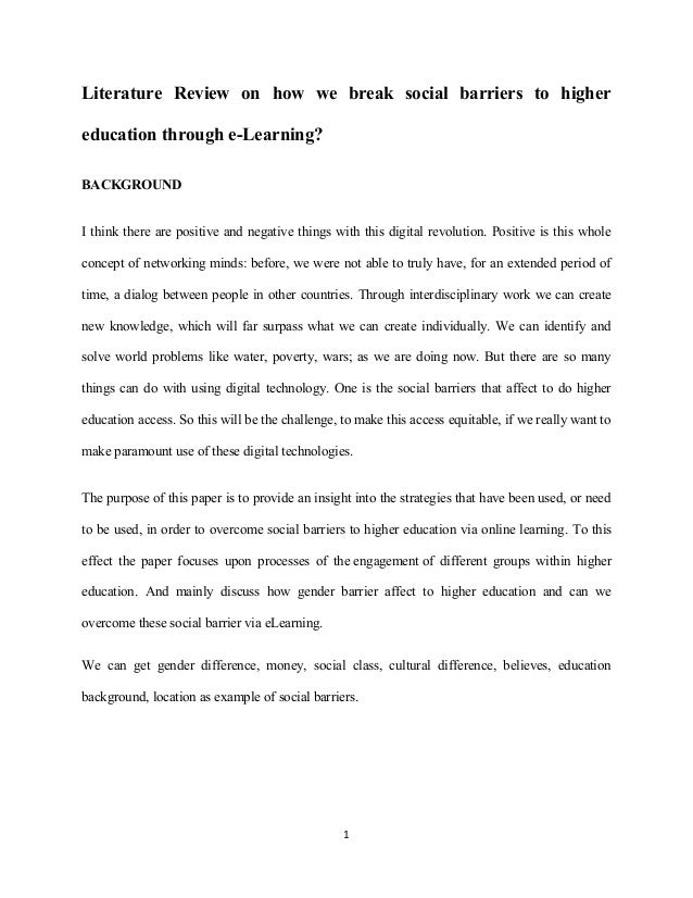 Literature Review on how we break social barriers to higher education through e-Learning? BACKGROUND I think there are pos...