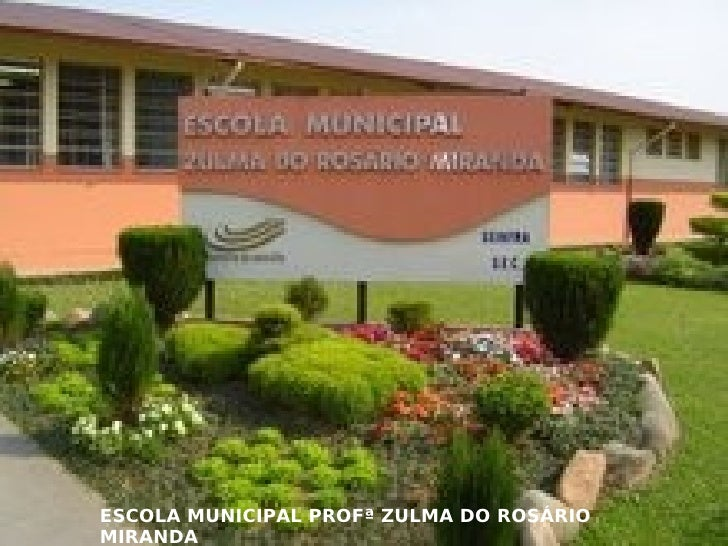ESCOLA MUNICIPAL PROFª ZULMA DO ROSÁRIO MIRANDA