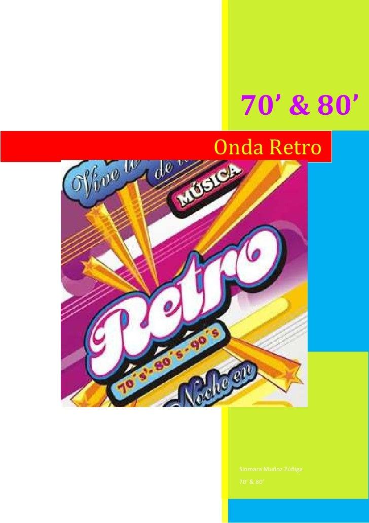 Onda Retro70' & 80'Siomara Muñoz Zúñiga70' & 80'1676402053590<br />Onda Retro<br /> <br />¿Todo tiempo pasado fue realment...