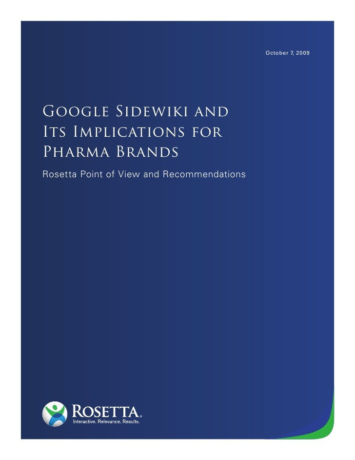 October 7, 2009     Google Sidewiki and Its Implications for Pharma Brands Rosetta Point of View and Recommendations      ...