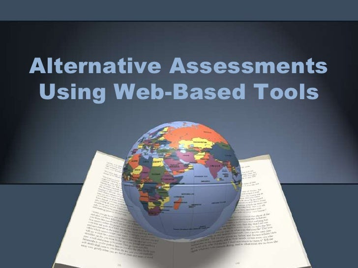 Alternative Assessments Using Web-Based Tools<br />