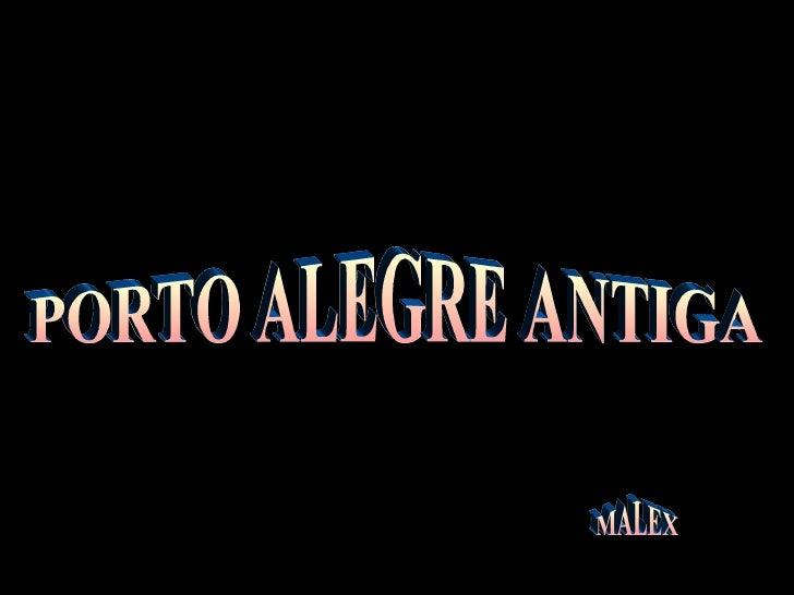 PORTO ALEGRE ANTIGA MALEX