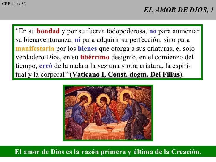 """EL AMOR DE DIOS, 1 """"En su  bondad  y por su fuerza todopoderosa,  no  para aumentar su bienaventuranza,  ni  para adquirir..."""