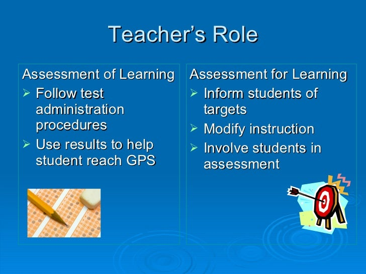 assessment of learning In classrooms where assessment for learning is practised, students are  encouraged to be more active in their learning and associated assessment the  ultimate.