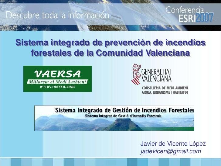 Sistema integrado de prevención de incendios     forestales de la Comunidad Valenciana                                 Jav...