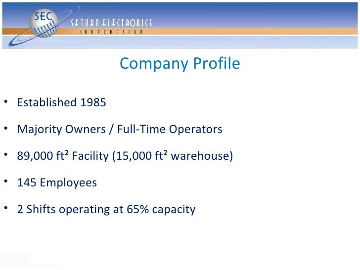 Company Profile  • Established 1985  • Majority Owners / Full-Time Operators  • 89,000 ft² Facility (15,000 ft² warehouse)...
