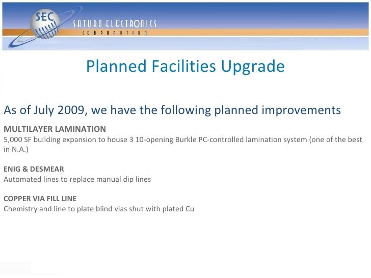 Planned Facilities Upgrade  As of July 2009, we have the following planned improvements MULTILAYER LAMINATION 5,000 SF bui...