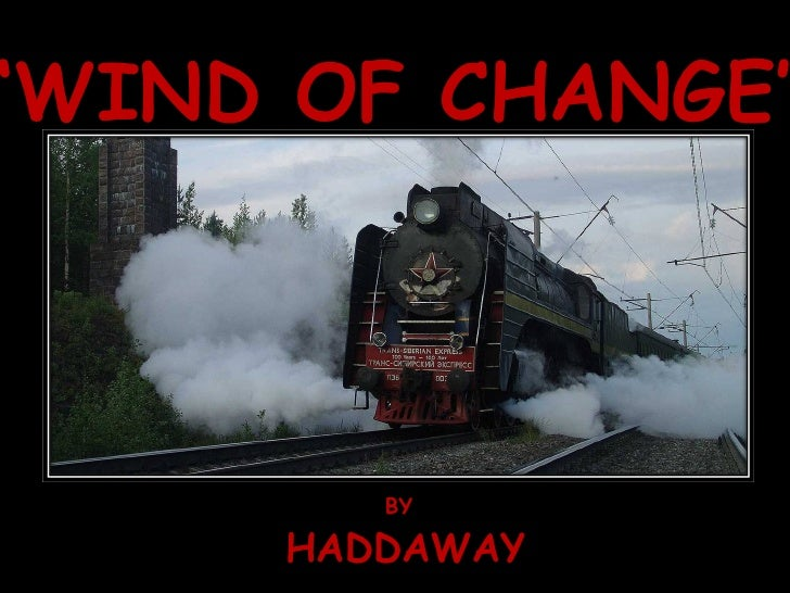 ' WIND OF CHANGE' BY HADDAWAY