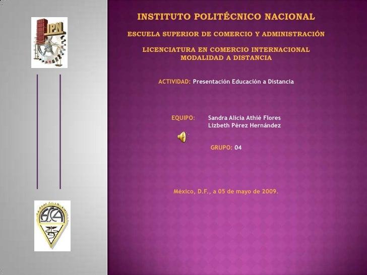 INSTITUTO POLITÉCNICO NACIONAL ESCUELA SUPERIOR DE COMERCIO Y ADMINISTRACIÓN     LICENCIATURA EN COMERCIO INTERNACIONAL   ...