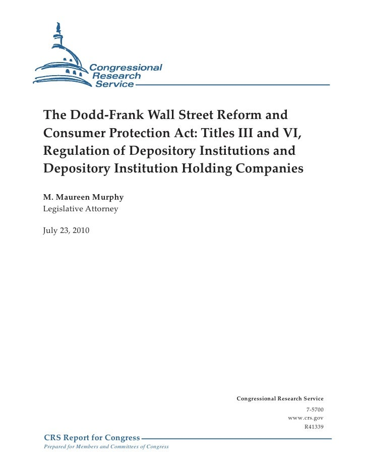 The Dodd-Frank Wall Street Reform and Consumer Protection Act: Titles III and VI, Regulation of Depository Institutions an...