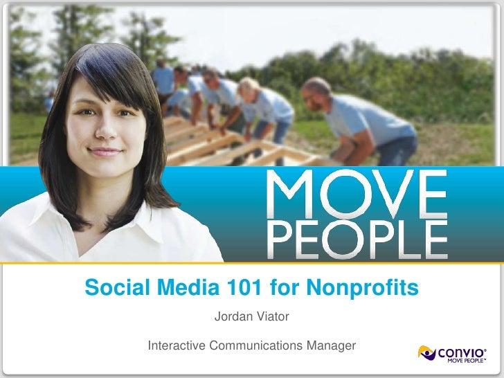 Social Media 101 for Nonprofits<br />Jordan Viator<br />Interactive Communications Manager<br />