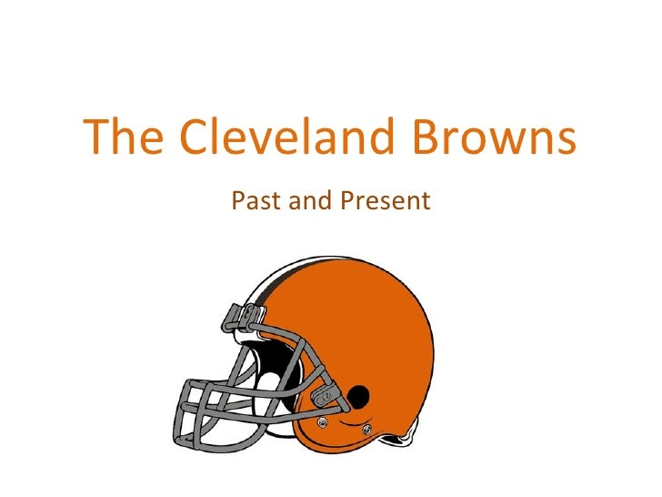 The Cleveland Browns Past and Present