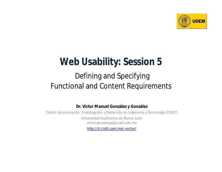 Web Usability: Session 5          Defining and Specifying   Functional and Content Requirements                     Dr. Vi...