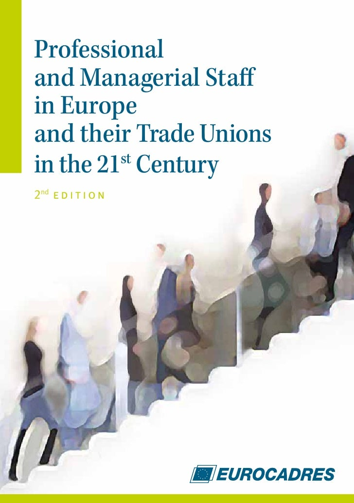 Professional and Managerial Staff in Europe and their Trade Unions in the 21st Century 2nd e d i t i o n                  ...