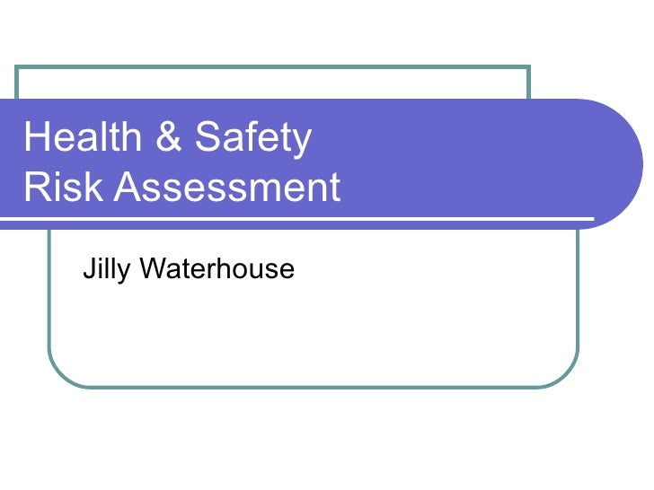 Health & Safety Risk Assessment Jilly Waterhouse