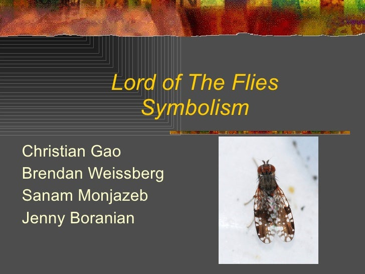 Lord of The Flies Symbolism Christian Gao Brendan Weissberg  Sanam Monjazeb Jenny Boranian