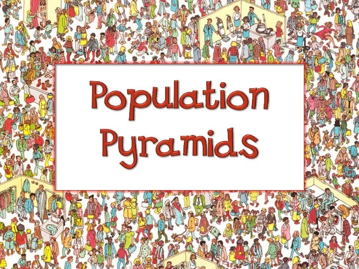 • We use population    pyramids to analyze    growth (or decline)    of fertility, mortality,    and migration in    citie...