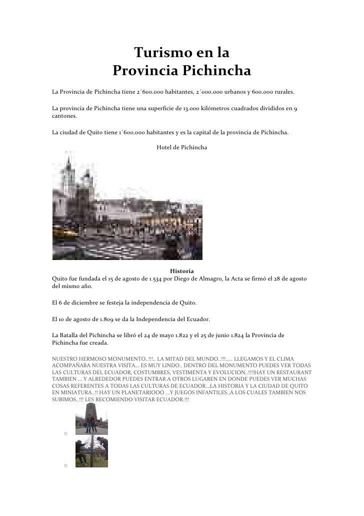 Turismo en la<br />Provincia Pichincha<br />La Provincia de Pichincha tiene 2´600.000 habitantes, 2´000.000 urbanos y 600....