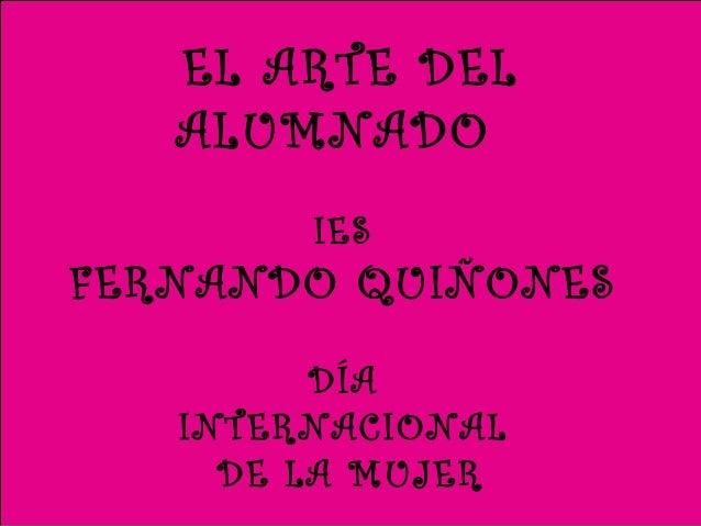 EL ARTE DEL ALUMNADO IES FERNANDO QUIÑONES DÍA INTERNACIONAL DE LA MUJER