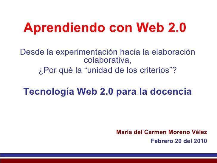 """Aprendiendo con Web 2.0 Desde la experimentación hacia la elaboración colaborativa, ¿Por qué la """"unidad de los criterios""""?..."""