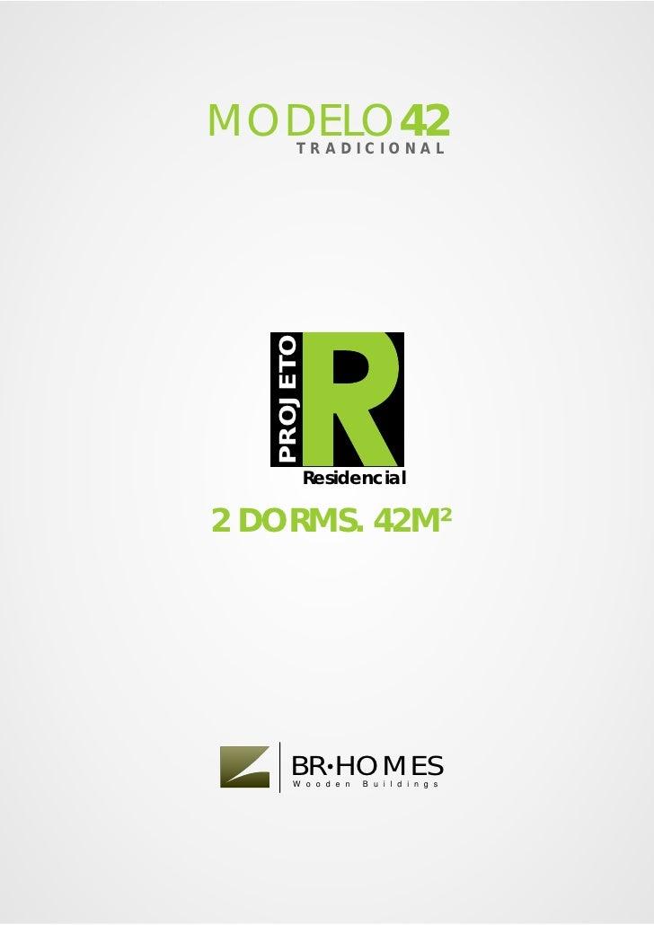 MODELO42TRADICIONAL        PROJETO                  Residencial  2 DORMS. 42M²           BR HOMES        W o o d e n   B u...
