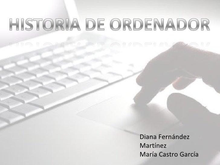 Diana Fernández Martínez María Castro García