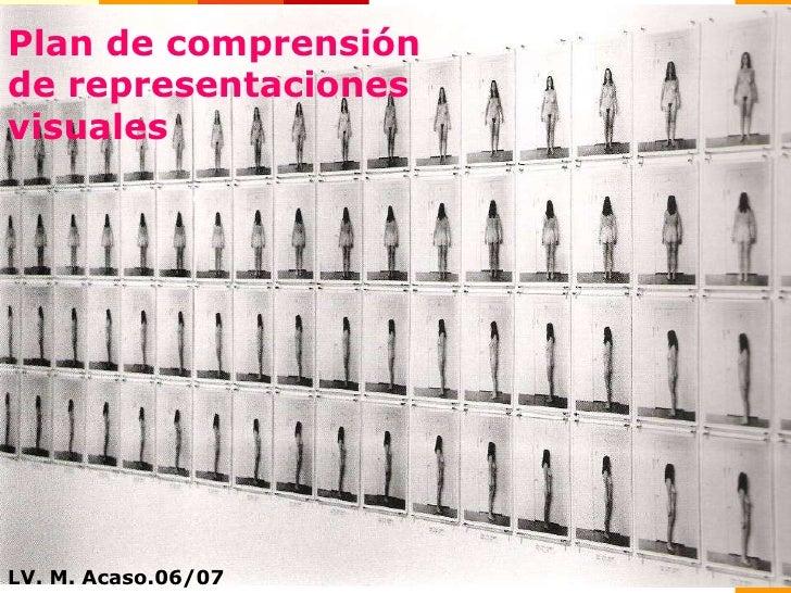 Plan de comprensión de representaciones visuales LV. M. Acaso.06/07