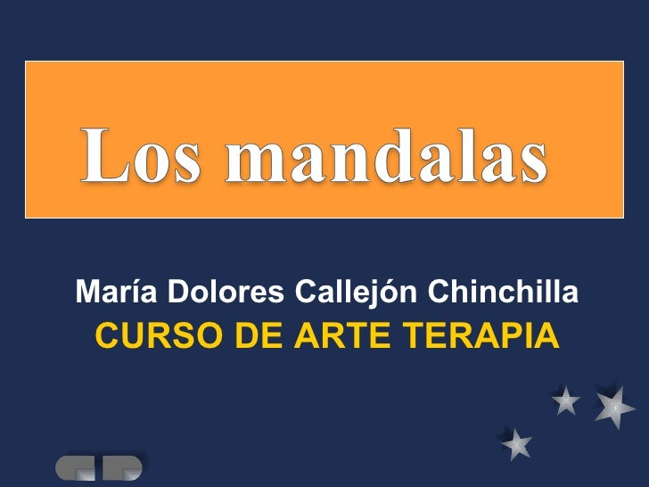 CURSO DE ARTE TERAPIA <ul><li>María Dolores Callejón Chinchilla </li></ul>