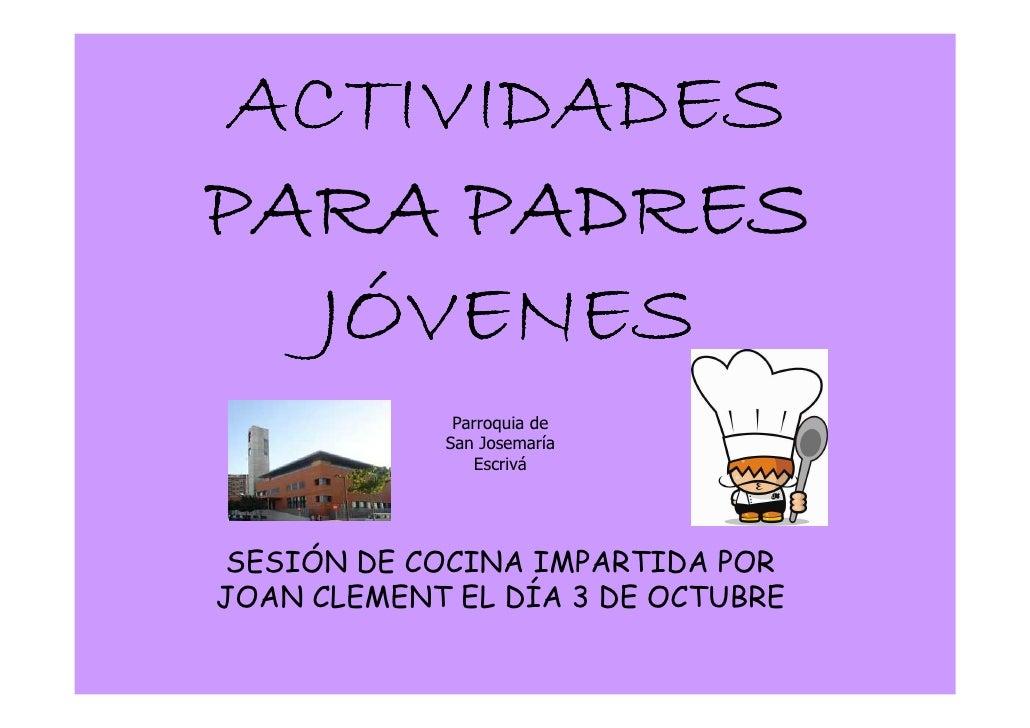 ACTIVIDADES PARA PADRES    JÓVENES              Parroquia de             San Josemaría                 Escrivá      SESIÓN...