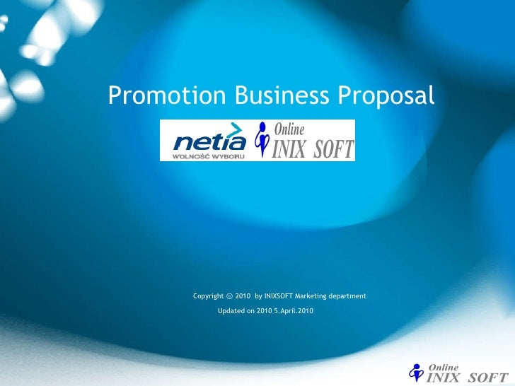 Promotion Business Proposal Updated on 2010  5 . April.2010 Copyright ⓒ 2010  by INIXSOFT Marketing department