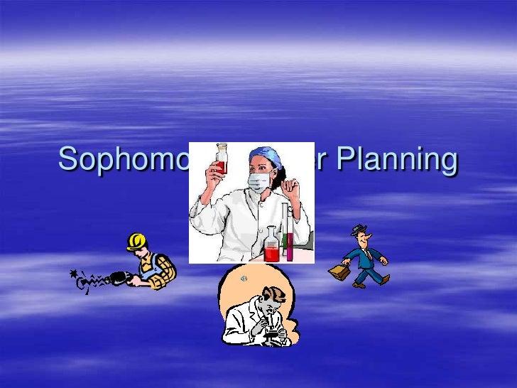 Sophomore Career Planning<br /><br />