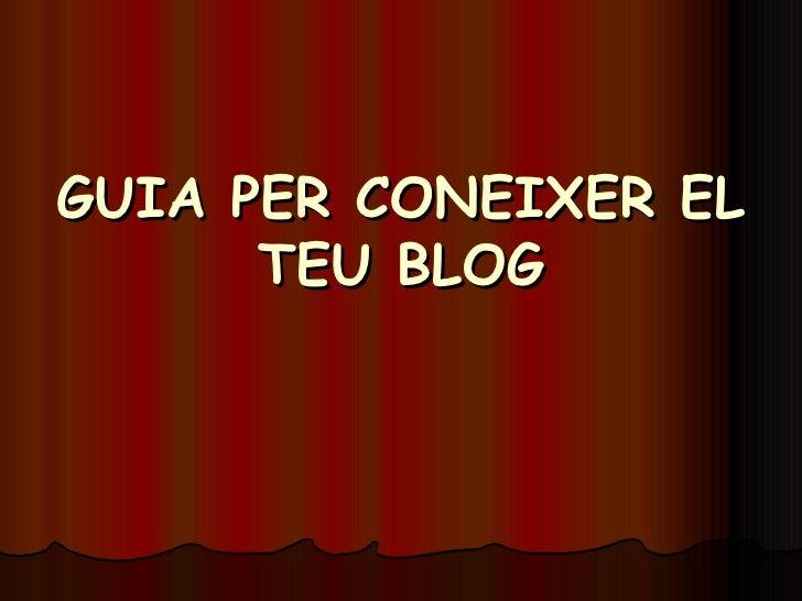 GUIA PER CONEIXER EL TEU BLOG