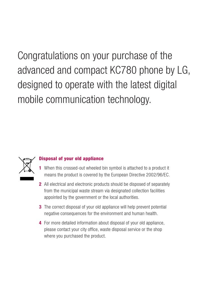 Congratulations on your purchase of the advanced and compact KC780 phone by LG, designed to operate with the latest digita...
