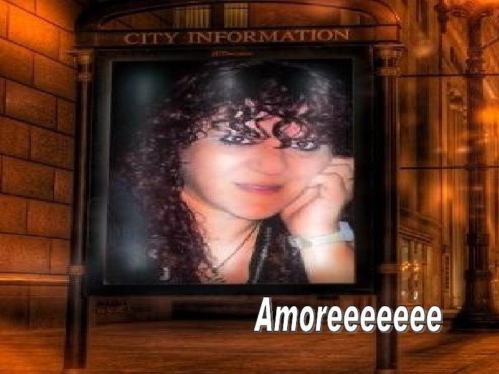 Amoreeeeeee