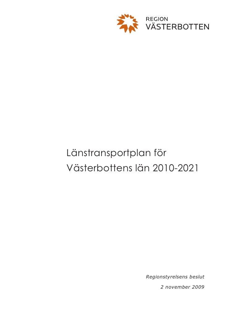 Länstransportplan för Västerbottens län 2010-2021                     Regionstyrelsens beslut                       2 nove...