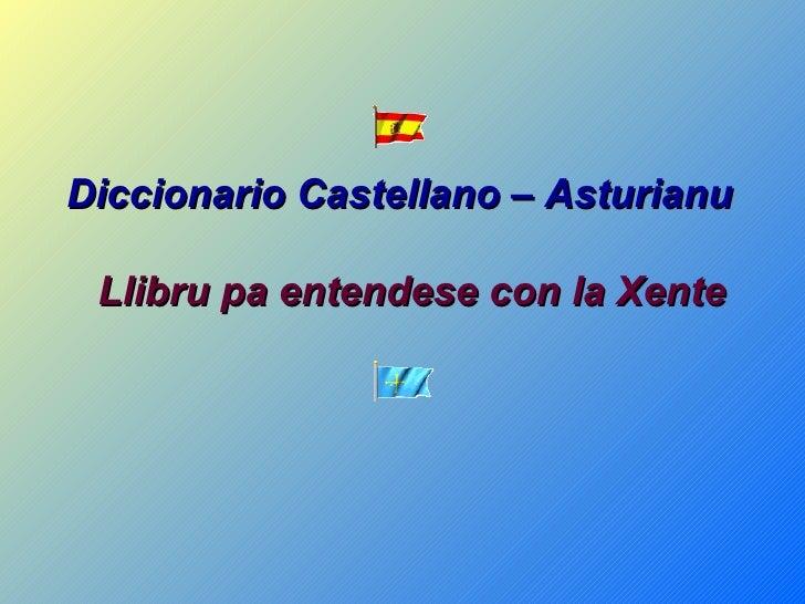 Diccionario Castellano – Asturianu   Llibru pa entendese con la Xente