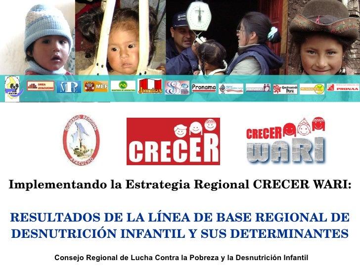 Implementando la Estrategia Regional CRECER WARI: RESULTADOS DE LA LÍNEA DE BASE REGIONAL DE DESNUTRICIÓN INFANTIL Y SUS D...