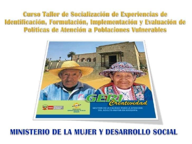Curso Taller de Socialización de Experiencias de Identificación, Formulación, Implementación y Evaluación de Políticas de ...