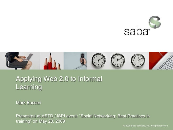 """Applying Web 2.0 to Informal Learning  Mark Bucceri   Presented at ASTD / ISPI event: """"Social Networking: Best Practices i..."""