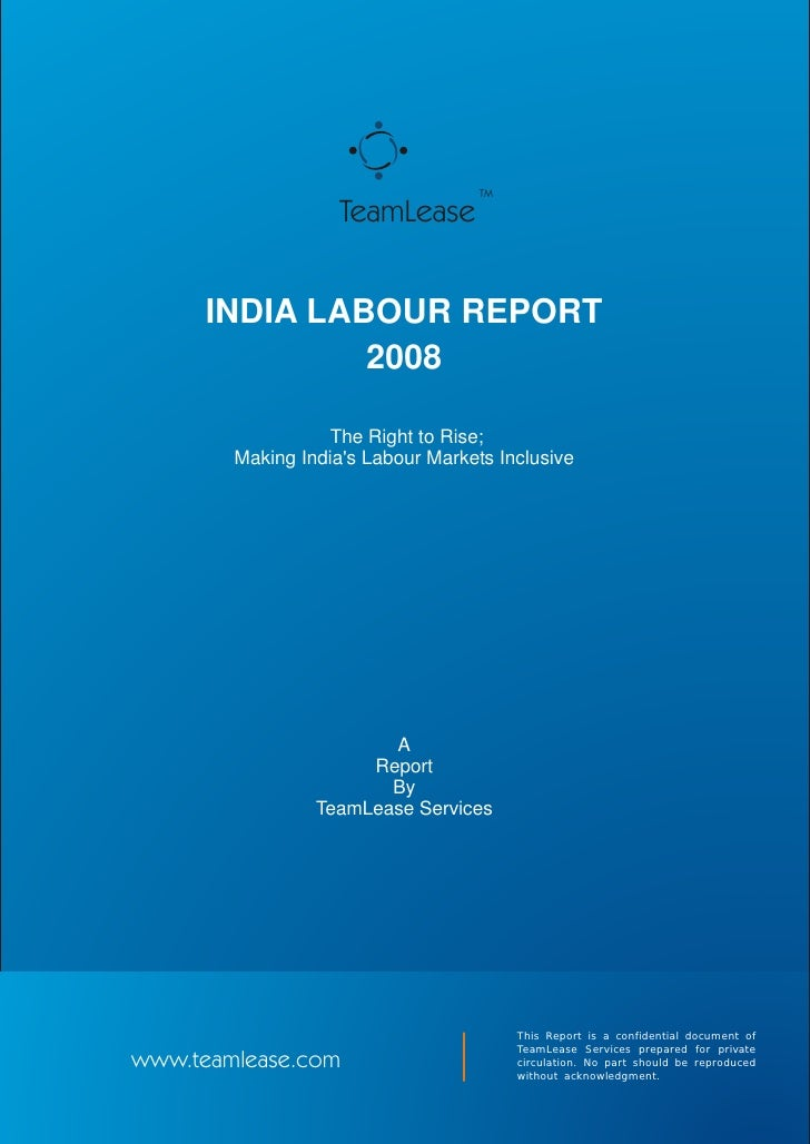 TM                      TeamLease         INDIA LABOUR REPORT                2008                    The Right to Rise;   ...
