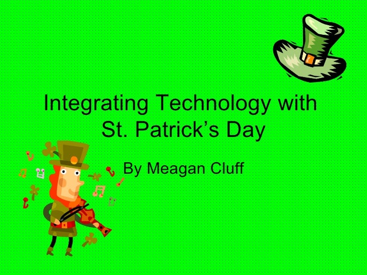 Integrating Technology with  St. Patrick's Day By Meagan Cluff