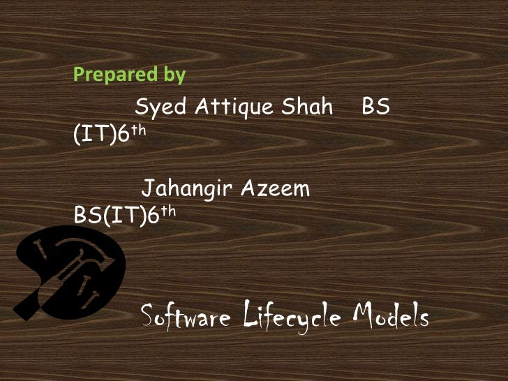 Prepared by <br />         Syed Attique Shah    BS (IT)6th<br />          Jahangir Azeem         BS(IT)6th<br />Software L...
