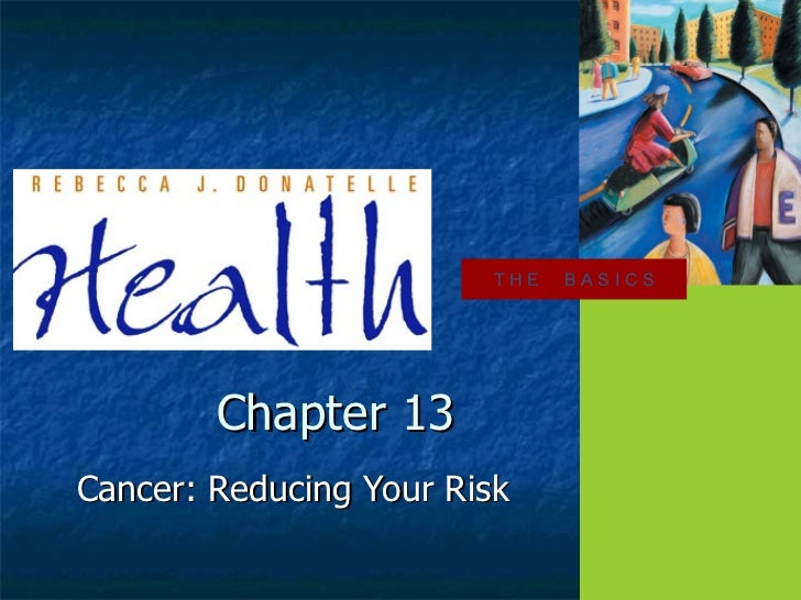 Cancer: Reducing Your Risk Chapter 13