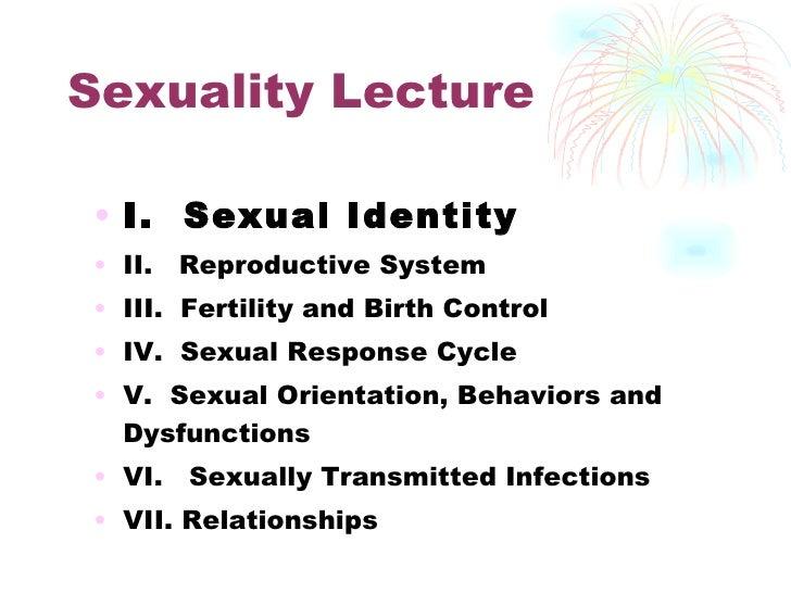 Sexuality Lecture <ul><li>I.  Sexual Identity </li></ul><ul><li>II.  Reproductive System </li></ul><ul><li>III.  Fertility...