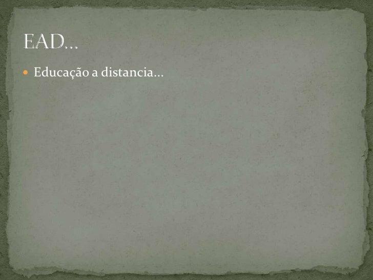  Educação a distancia...