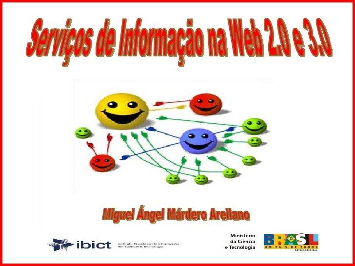 Miguel Ángel Márdero Arellano Serviços de Informação na Web 2.0 e 3.0
